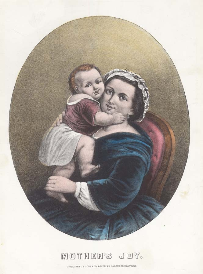 Mother's Joy. Published by Currier & Ives, 125 Nassau St. New York. Lithograph, c.1865.