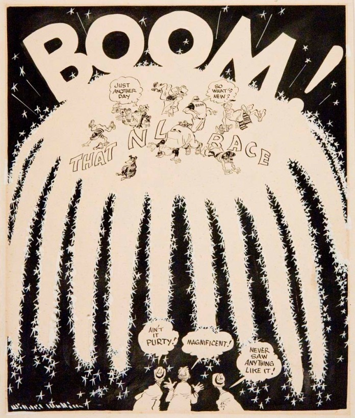 """BOOM! That N.L. Race.  (National Baseball League). By Willard Harlin Mullin. Ink wash with white highlights, c.1955. The bubbles above the three spectators """"Ain't it Purty!; Magnificent!; Never Saw Anything Like It!."""" A fun cartoon showing the seven teams in contention. $1,100.00"""
