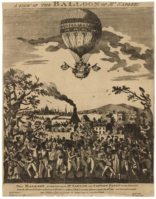 "A view of the Balloon of Mr. Sadler's. : This Balloon Ascended with Mr. Sadler and Captain Paget of the Royal Navy : from the Mermaid Gardens at Hackney in Middlesex at three O'clock on Monday afternoon August the 12th 1811 and descended in a field. Engraving, c.1811. Image size 16 15/16 x 13 7/8"" (415 x 354 mm). LINK."