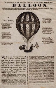 "The Ascension of Mr, and Mrs, Graham, in the Great Magnificent Balloon. Engraving, 1824. Printed below the image states ""Mr. Graham, having announced that he would ascend yesterday from White Conduit House, Pentonville, in part for the benefit of the widow of the late unfortunate Mr. Harris, immense crowds occupied all the grounds in the vicinity at an early hour, and the Garden itself was filled with large numbers of paying visitors."" Image size 13 1/4 x 8 1/2"" (337 x 217 mm). LINK."