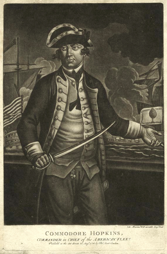 "Commodore Hopkins, : Commander in Chief of the American Fleet. Publish'd as the Act directs 22, Augt. 1776, by Thos. Hart, London. Mezzotint, 1776. Image size 12 9/16 x 9 1/8"" (319 x 232 mm). German edition. Good condition. 1/4 to 3/4"" margins, which is unusual for mezzotints of this period. LINK."