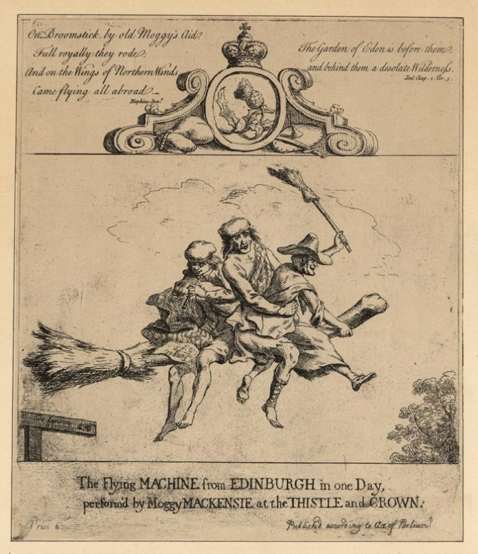 The Flying Machine from Edinburght in one Day, preform'd by Moggy Mackensie at the Thistle and Crown. Publish'd according to act of Parliam't. Engraving, c.1800. On broomstick by old Maggy's aid / Full royally they rode; / And on the wings of Northern winds / Came flying all abroad. / The Garden of Eden is before them / and behind them a desolate wilderness. - Joel Chap, 2, Ver. 3. Paper size 10 5/8 x 9 1/8